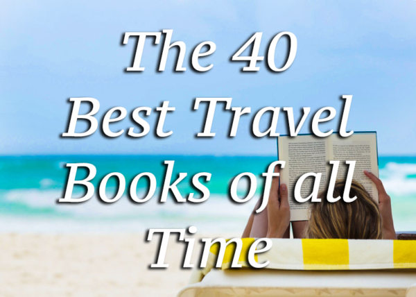 The 40 Best Travel Books of All time