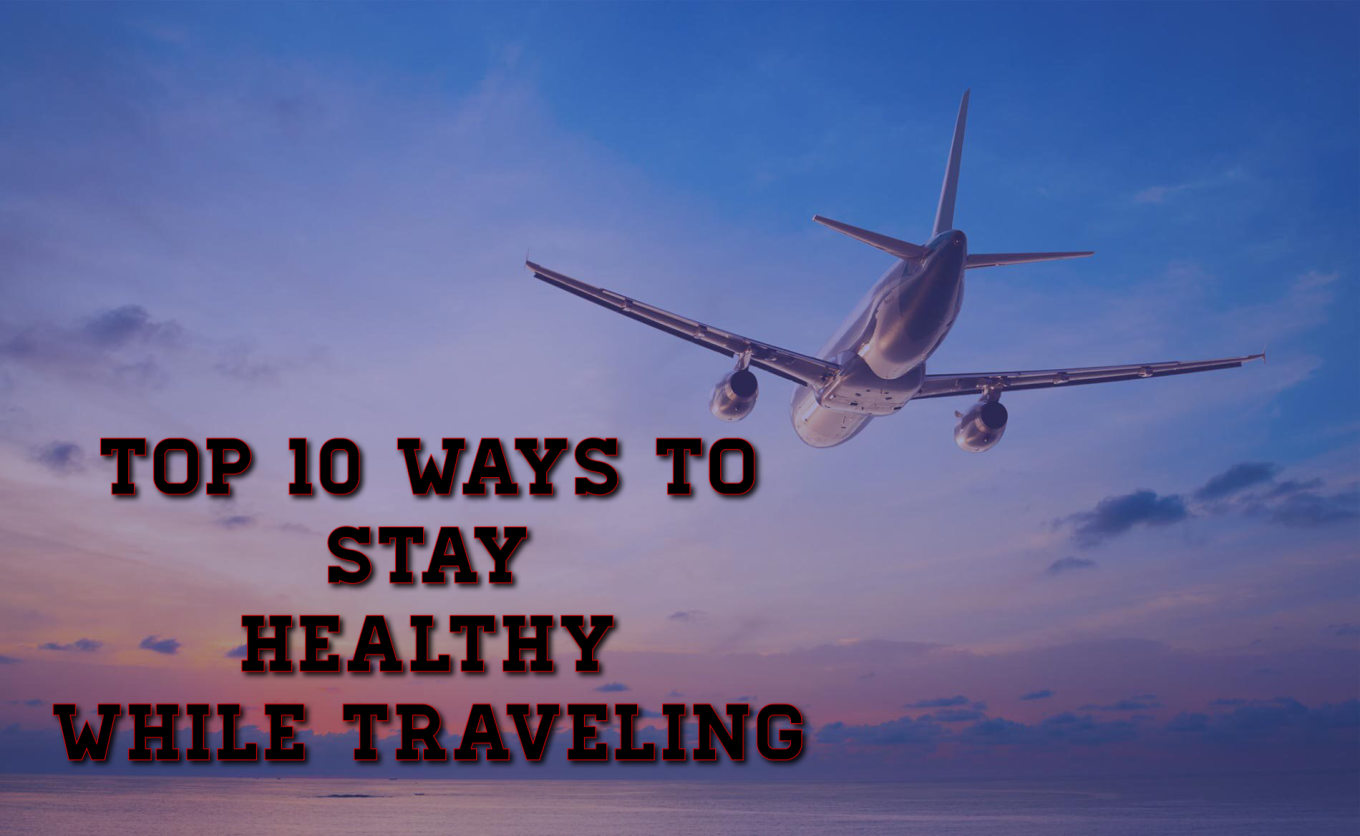 easy ways stay healthy while traveling