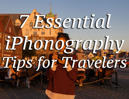 Guest Post: 7 Essential iPhoneography Tips for Travelers