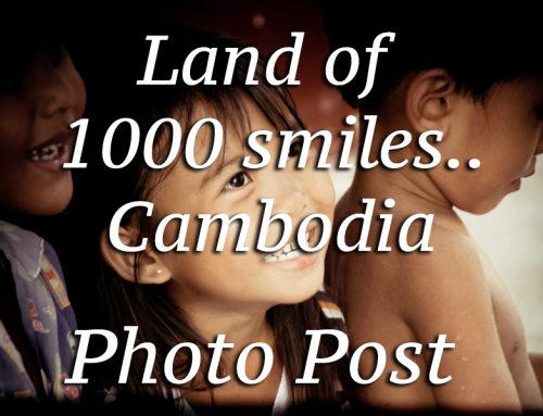 Land of 1000 Smiles – Cambodia