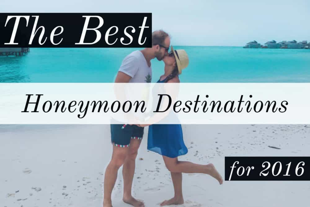 Best honeymoon destinations for 2016 roamaroo travel blog for Best honeymoon locations in usa