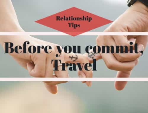 Relationship Tips: Take a Trip Before you Commit