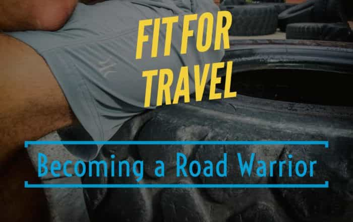 Fit for travel becoming a road warrior rhone