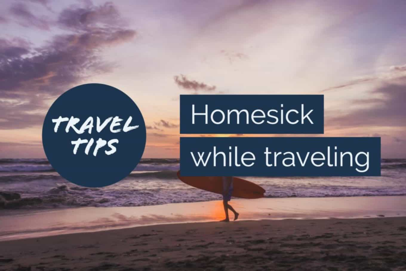 homesick while traveling cures u0026 what we miss most