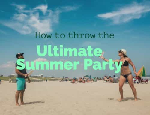 How to Throw the Ultimate Summer Party