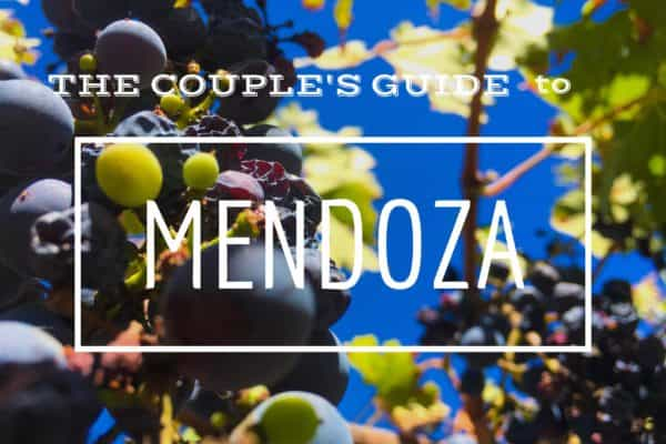The couples guide to Mendoza and what to do in mendoza