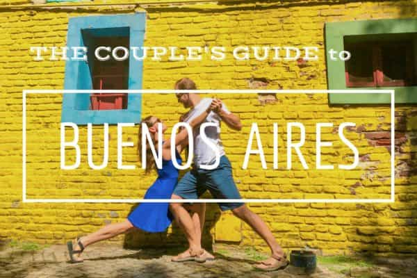 The couples guide to buenos aires and what to do in buenos aires
