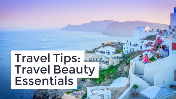 travel-tips-travel-beauty