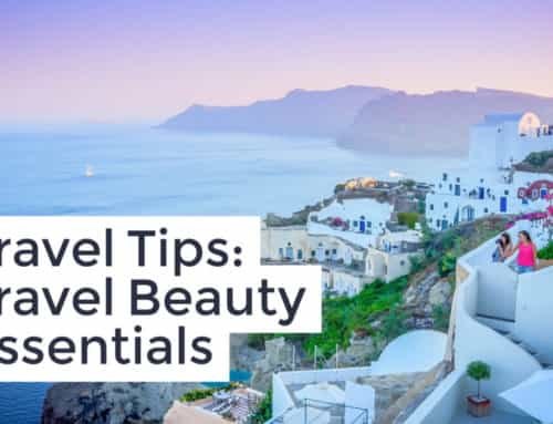 Travel Tips: Travel Beauty Essentials