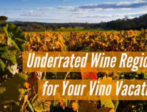Underrated Wine Regions for Your Vino Vacation