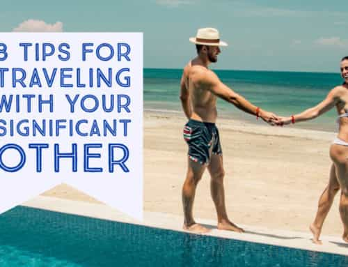 8 Tips for Traveling With Your Significant Other