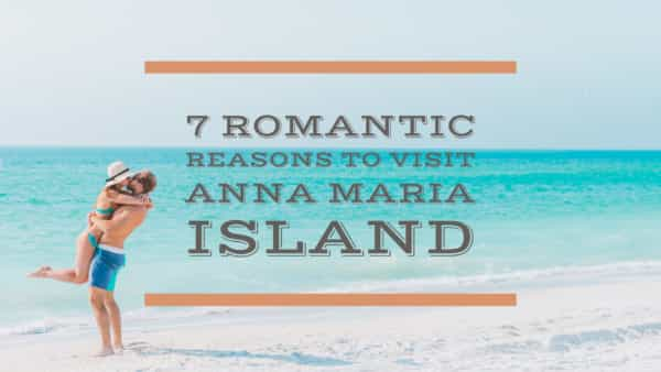 7-romantic-reasons-to-visit-anna-maria-island