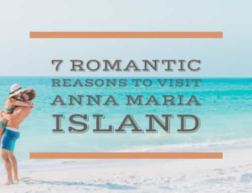 7 Romantic Reasons to Visit Anna Maria Island