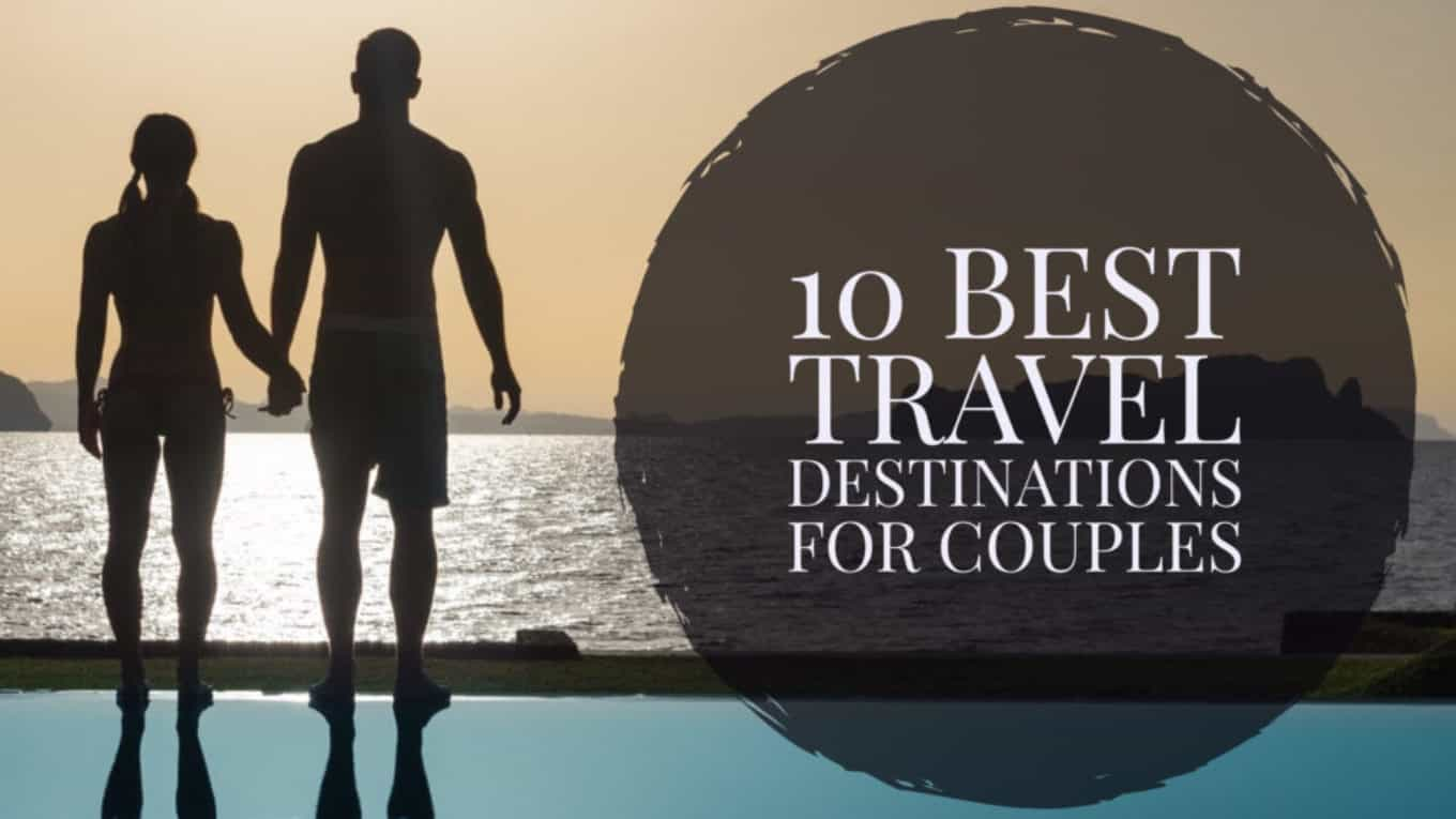 10 best travel destinations for couples roamaroo for Best vacation destinations for couples