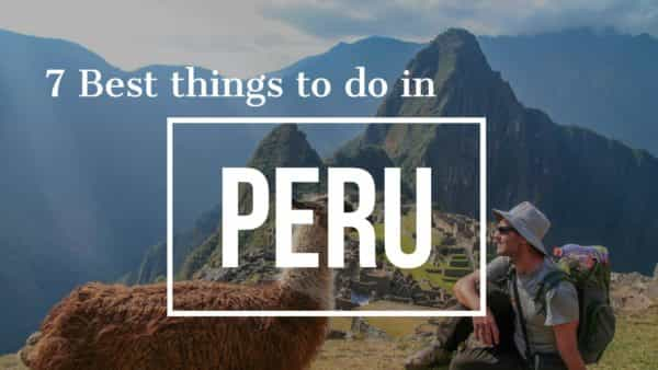 7 Best things to do in Peru cover