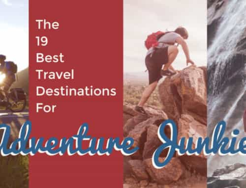 The 19 Best Travel Destinations for Adventure Junkies