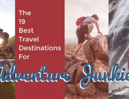 The 19 Best Travel Destinations for Adventure Junkies