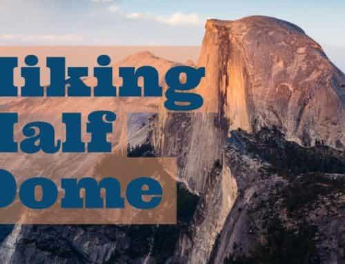 Hiking Half Dome: The Ultimate Yosemite Adventure