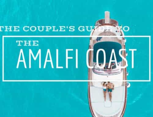 The Couple's Guide to The Amalfi Coast Italy