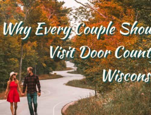 Why Every Couple Should Visit Door County Wisconsin