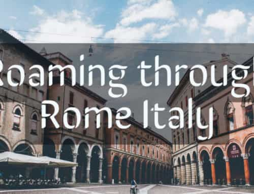 A Day Spent Roaming Through the Roman Streets – Rome Italy