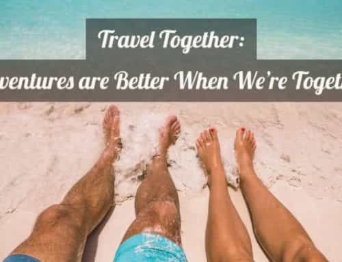 Travel Together: Adventures are always better when we're together